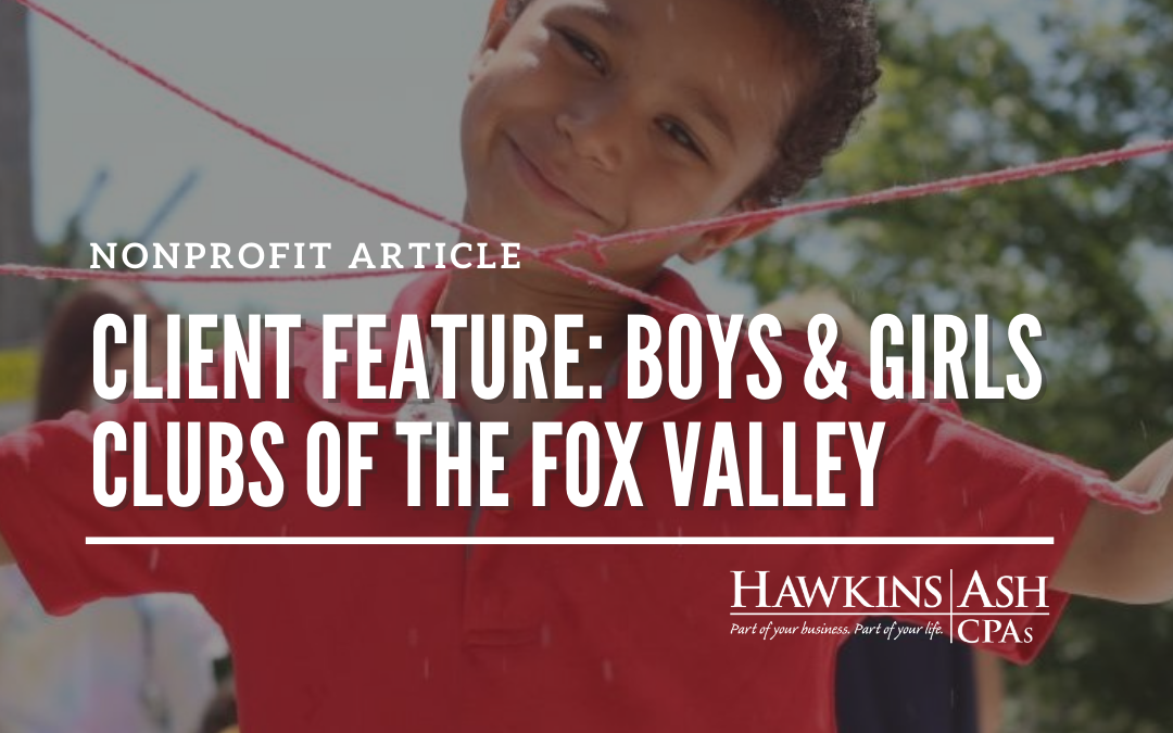 Client Feature and Executive Director Q&A: Boys & Girls Clubs of the Fox Valley